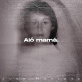 Aló Mamá de Joey Montana
