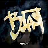 Replay by Blast