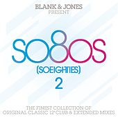 so80s (So Eighties) Volume 2 -  Pres. By Blank & Jones von Various Artists