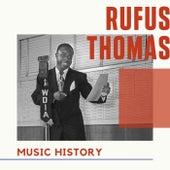 Rufus Thomas - Music History von Rufus Thomas