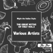 Night the Italian Style: The Great Myths of Italy Vol.3 de Various Artists