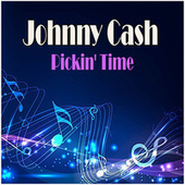 Pickin' Time by Johnny Cash