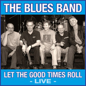 Let the Good Times Roll (Live) de The Blues Band