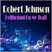 Hellhound On My Trail de Robert Johnson
