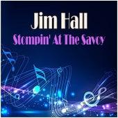 Stompin' At The Savoy de Jim Hall