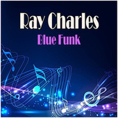 Blue Funk by Ray Charles
