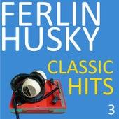Classic Hits, Vol. 3 von Ferlin Husky