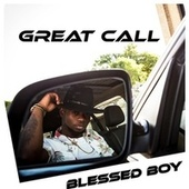 Great Call by Blessed Boy