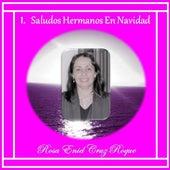 Saludos Hermanos En Navidad by Rosa Enid Cruz Roque
