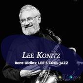 Rare Oldies: Lee's Cool Jazz by Lee Konitz