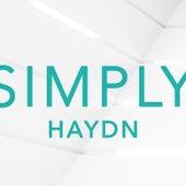 Simply Haydn by Franz Joseph Haydn