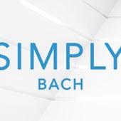 Simply Bach by Johann Sebastian Bach