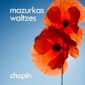 Chopin: Mazurkas, Waltzes by Frédéric Chopin
