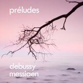 Debussy, Messiaen: Préludes by Claude Debussy