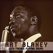 With Friends Playing Drums by Art Blakey