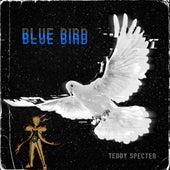 Blue Bird de Teddy Specter