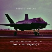 The Lost Melodies, Vol. 3 by Robert Hunter