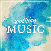 Soothing Music by Various Artists