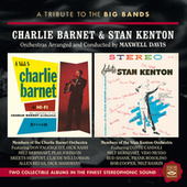 A Tribute to the Big Bands: Charlie Barnet & Stan Kenton by Maxwell Davis