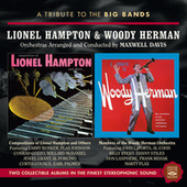 A Tribute to the Big Bands: Lionel Hampton & Woody Herman de Maxwell Davis