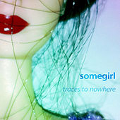 Traces to Nowhere de Somegirl