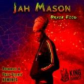 Brain Food (Roommate & Unity Selekta Remixes) by Jah Mason