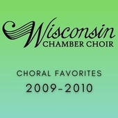 Choral Favorites 2009-2010 by Wisconsin Chamber Choir