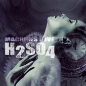 Machines Love by H2SO4