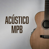 Acustico MPB by Various Artists