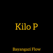 Bayangazi Flow de Kilo P