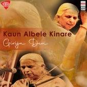 Kaun Albele Kinare by Girija Devi