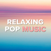Relaxing Pop Music by Various Artists