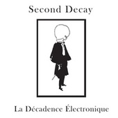La Decadence Electronique de Second Decay