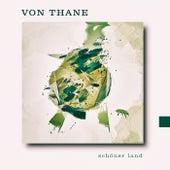 Schöner Land by Von Thane