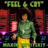 Feel and Cry by Maxim Novitskiy