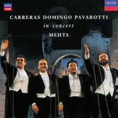 Carreras Domingo Pavarotti in Concert by Luciano Pavarotti