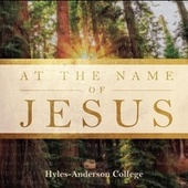 At the Name of Jesus by Hyles-Anderson College