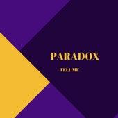 Tell Me by Paradox