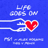 Life Goes On (Yves V Remix) by Ps1