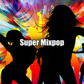 Super Mixpop de Various Artists