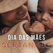 Dia das Mães Sertanejo by Various Artists