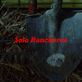 Solo Rancheras by Various Artists