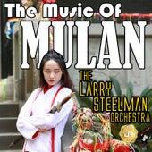 The Music of Mulan (Remastered) de Larry Steelman