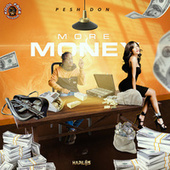 More Money by Pesh Don