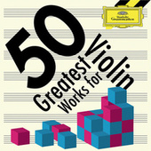 50 Greatest Works for Violin von Various Artists