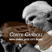 Rare Oldies: Jazz City Blues by Conte Candoli