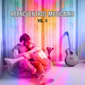 Reencuentros musicales vol. II by Various Artists