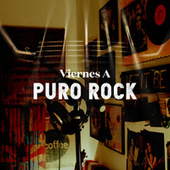 Viernes A Puro Rock by Various Artists