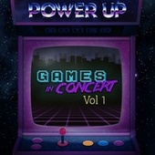 Games in Concert, Vol. 1 by Power Up Orchestra