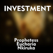 Investment by Prophetess Eucharia Nkiruka